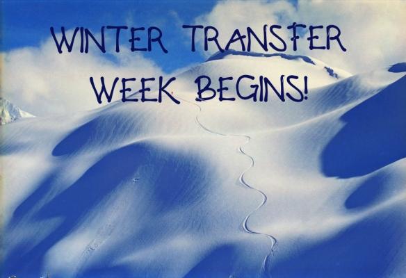 WINTER TRANSFER WEEK BEGINS